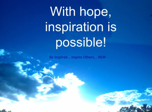 Wth hope inspiration is possible